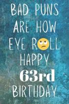 Bad Puns Are How Eye Roll Happy 63rd Birthday