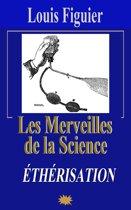 Les Merveilles de la science/Éthérisation