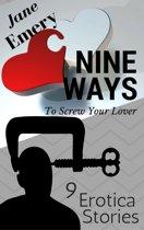 Nine Ways to Screw Your Lover: 9 Erotica Stories