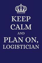 Keep Calm and Plan on Logistician