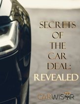 Secrets of the Car Deal: Revealed