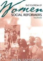 Encyclopedia of Women Social Reformers [2 volumes]