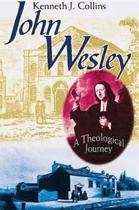 John Wesley - A Theological Journey