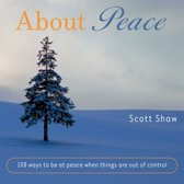 About Peace: 108 Ways To Be At Peace When Things Are Out Of Control…