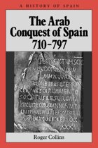 The Arab Conquest of Spain, 710-797