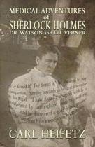 Medical Adventures of Sherlock Holmes, Dr. Watson, and Dr. Verner