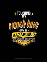 Touching My French May Be Hazardous to Your Health