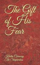 The Gift of His Fear