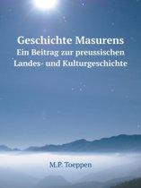 Geschichte Masurens Ein Beitrag Zur Preussischen Landes- Und Kulturgeschichte