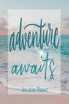 Adventure Awaits Vacation Planner