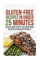Gluten-Free Recipes in Under 25 Minutes