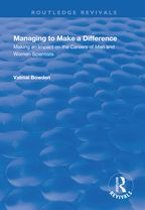 Managing to Make a Difference: Making an Impact on the Careers of Men and Women Scientists