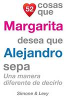 52 Cosas Que Margarita Desea Que Alejandro Sepa