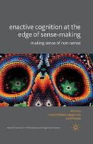 Enactive Cognition at the Edge of Sense-Making