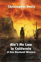 Ain't No Law in California