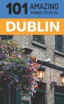101 Amazing Things to Do in Dublin