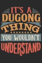 It's A Dugong Thing You Wouldn't Understand: Gift For Dugong Lover 6x9 Planner Journal