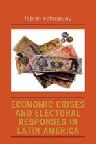 Economic Crises and Electoral Responses in Latin America