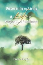 Discovering and Living a Life of Purpose and Fulfillment