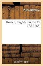 Horace, Trag die En 5 Actes ( d.1868)