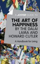 A Joosr Guide to… The Art of Happiness by The Dalai Lama and Howard Cutler: A Handbook for Living