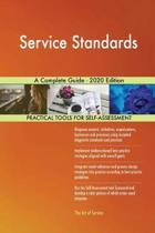 Service Standards a Complete Guide - 2020 Edition