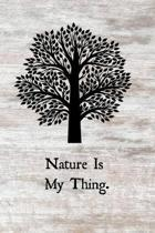 Nature Is My Thing