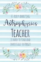 A Truly Amazing Astrophysics Teacher Is Hard to Find and Impossible to Forget
