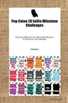 Pug-Coton 20 Selfie Milestone Challenges Pug-Coton Milestones for Memorable Moments, Socialization, Fun Challenges Volume 2