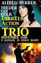 Thriller Action Trio November 2018 - 3 Romane in einem Band!