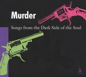 Murder: Songs From The  Dark Side Of The Soul