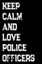 Keep Calm and Love Police Officers