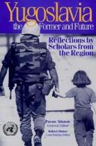 Yugoslavia, the Former and Future