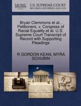 Bryan Clemmons et al., Petitioners, V. Congress of Racial Equality et al. U.S. Supreme Court Transcript of Record with Supporting Pleadings