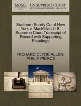 Southern Surety Co of New York V. MacMillan U.S. Supreme Court Transcript of Record with Supporting Pleadings