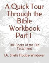 A Quick Tour Through the Bible Workbook Part 1 The Books of the Old Testament