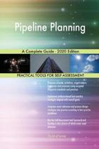 Pipeline Planning a Complete Guide - 2020 Edition