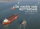 De haven van Rotterdam vanuit de lucht