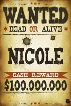 Nicole Wanted Dead or Alive Cash Reward $100,000,000