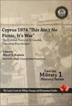 Cyprus 1974, This Ain't No Picnic, It's War