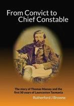 From Convict to Chief Constable