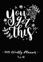 2020 Weekly Planner - You Got This