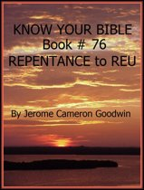 REPENTANCE to REU - Book 76 - Know Your Bible