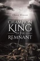 The Champion King of the Remnant
