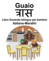Italiano-Marathi Guaio/त्रास Libro illustrato bilingue per bambini