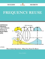 frequency reuse 30 Success Secrets - 30 Most Asked Questions On frequency reuse - What You Need To Know