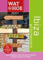 Wat & Hoe select - Ibiza & Formentera