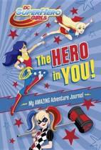 The Hero in You! My Amazing Adventure Journal (DC Super Hero Girls)