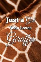 Just a Girl Who Loves Giraffes: College Ruled Composition Notebook