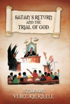Satan's Return and the Trial of God